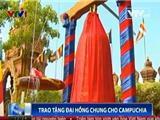 Việt Nam Trao Tặng Đại Hồng Chung Hai Tấn Cho Campuchia